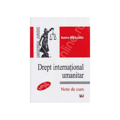 Drept international umanitar. Editia a 2-a - Note de curs