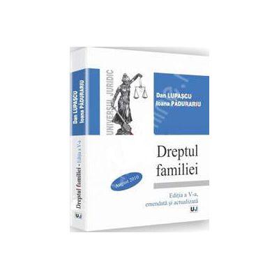 Dreptul familiei - Editia a V-a, emendata si actualizata