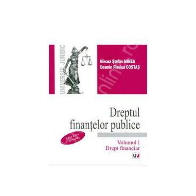Dreptul finantelor publice. Volumul I - Drept financiar. Editia a 2-a, revizuita