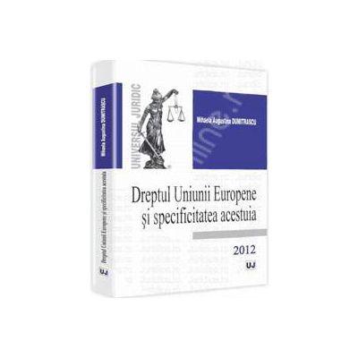 Dreptul Uniunii Europene si specificitatea acestuia