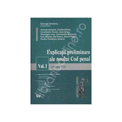 Explicatii preliminare ale noului Cod penal. Vol. I - Articolele 1-52