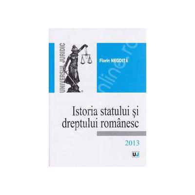 Istoria statului si dreptului romanesc Editia 2013 (Florin Negoita)