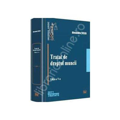 Tratat de dreptul muncii - Editia a V-a (Ticlea)