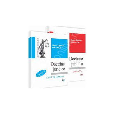 Doctrine juridice - curs - editia a IV-a si caiet de seminar - editia a IV-a