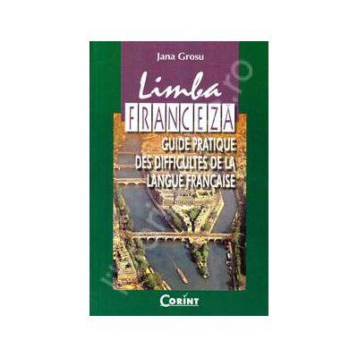 Limba Franceza. Guide pratique des dificultes de la langue francaise
