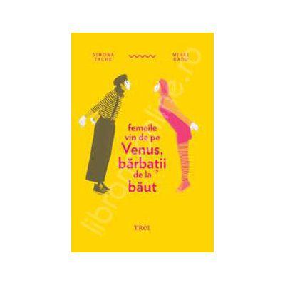 Femeile vin de pe Venus, barbatii de la baut