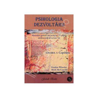 Psihologia dezvoltarii. Abordari gestalt ale terapiei cu copii, adolescenti si lumile lor