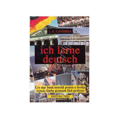 Ich lerne deutsch. Cea mai buna metoda pentru a invata repede limba germana fara profesor