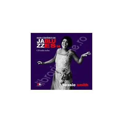 Bessie Smith - Mari cantareti de JAZZ si BLUES volumul 14