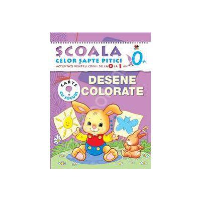 Desene colorate. Scoala celor pitici. Activitati pentru copii de la 0 la 1 an. Carte cu jocuri.