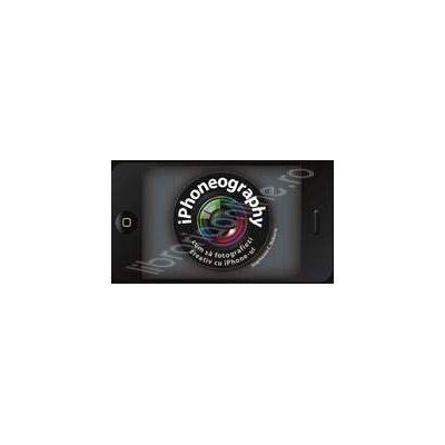 IPHONEOGRAPHY - Cum sa fotografiezi creativ cu iPhone-ul