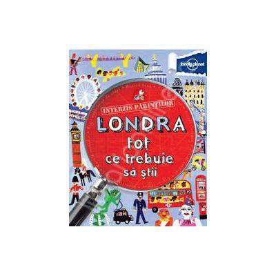 Londra - Tot ce trebuie sa stii (Interzis Parintilor)