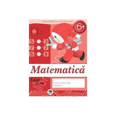 Matematica, caiet de lucru grupa pregatitoare 6 ani.