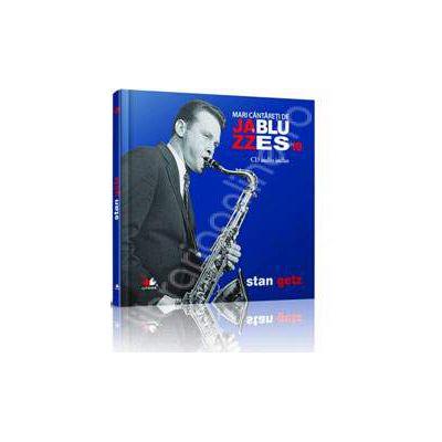 Stan Getz - Mari cantareti de JAZZ si BLUES volumul 19