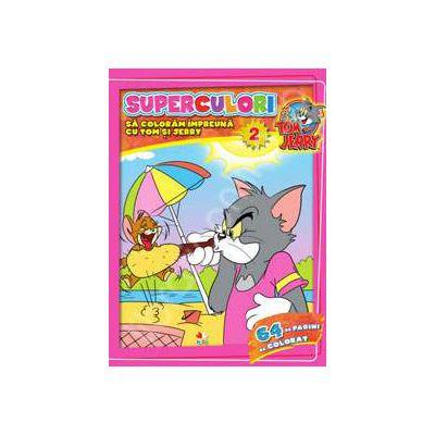 Tom si Jerry. Superculori. Sa coloram impreuna cu Tom si Jerry. Volumul 2