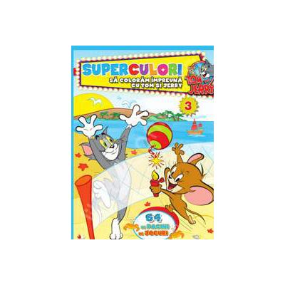 Tom si Jerry. Superculori. Sa coloram impreuna cu Tom si Jerry. Volumul 3