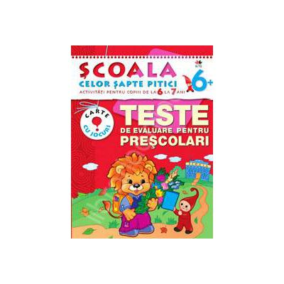 Teste de evaluare pentru prescolari. Activitati pentru copiii de la 6 la 7 ani - carte cu jocuri