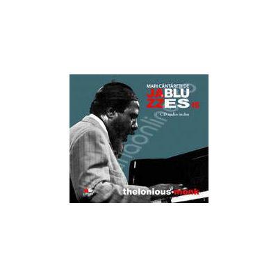 Thelonious Monk - Mari cantareti de JAZZ si BLUES volumul 15