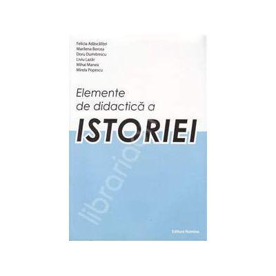 Elemente de didactica a Istoriei (Editia a II-a)