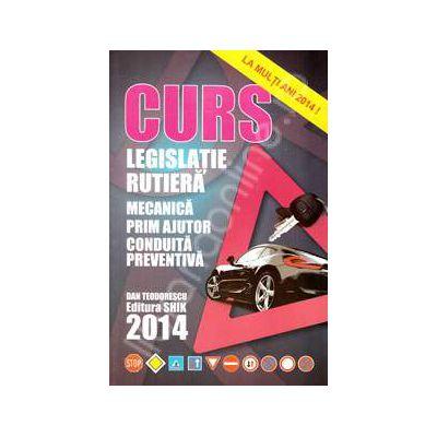 Curs de legislatie rutiera 2014. Mecanica, prim ajutor, conduita preventiva