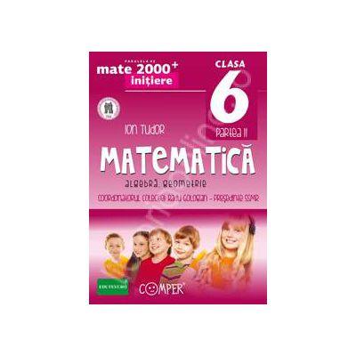Mate 2000 pentru clasa a VI-a (Anul scolar 2014). Semestrul II, INITIERE. Matematica - Algebra, Geometrie. Editia a II-a revizuita