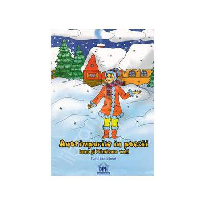 Anotimpurile in poezii. Iarna si primavara volumul I. Carte de colorat