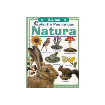 Natura. Colectia Pas cu Pas 2-4 ani