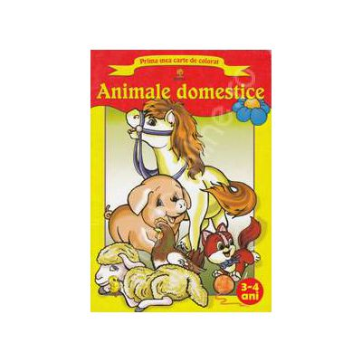 Prima mea carte de colorat Animale domestice. 3-4 ani