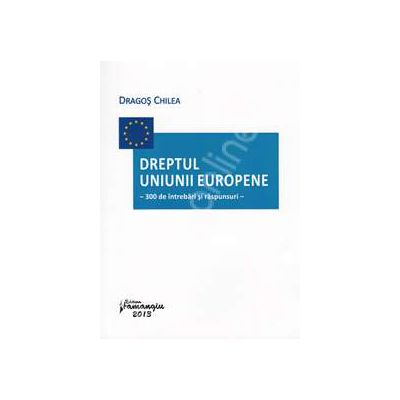 Dreptul Uniunii Europene - 300 de intrebari si raspunsuri