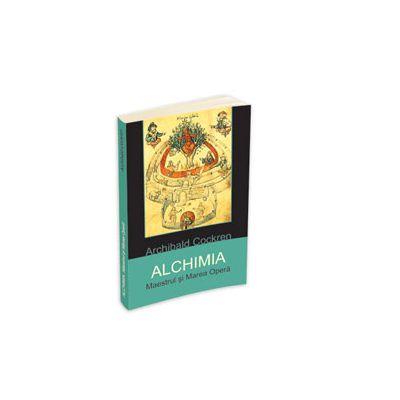 ALCHIMIA - Maestrul si Marea Opera