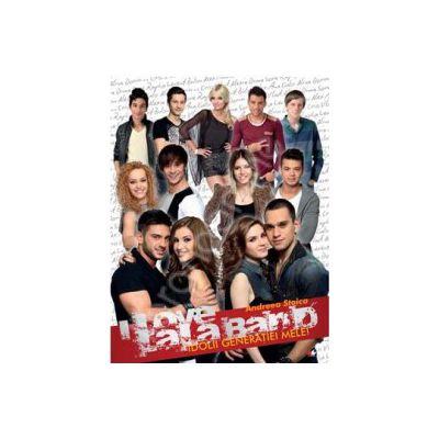I love Lala Band. Idolii generatiei mele