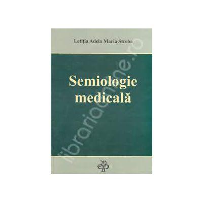 Semiologie medicala - Editia a II-a adaugita si revizuita
