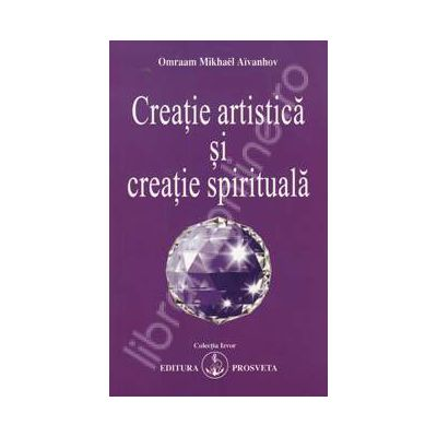 Creatie artistica si creatie spirituala