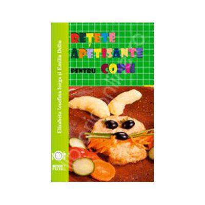 Retete apetisante pentru copii