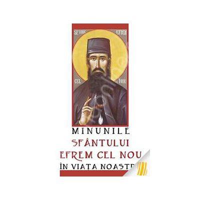 Minunile Sfantului Efrem cel Nou in viata noastra
