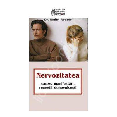 Nervozitatea - Cauze, manifestari, remedii duhovnicesti