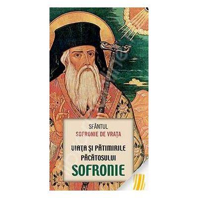 Viata si patimirile pacatosului Sofronie
