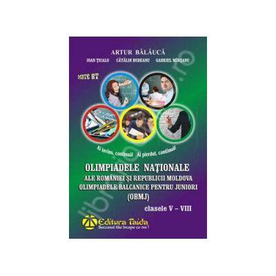 Olimpiadele Nationale ale Romaniei si Republicii Moldova. Olimpiadele Balcanice pentru juniori (OBMJ) clasele V-VIII
