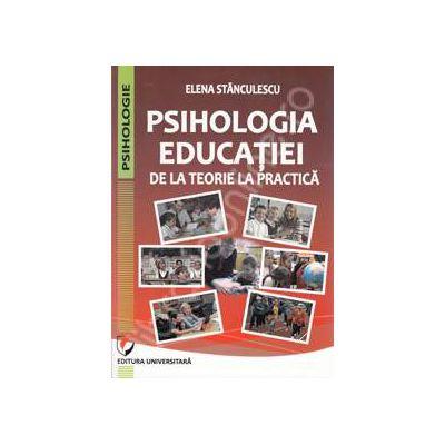 Psihologia educatiei. De la teorie la practica - Editia a II-a