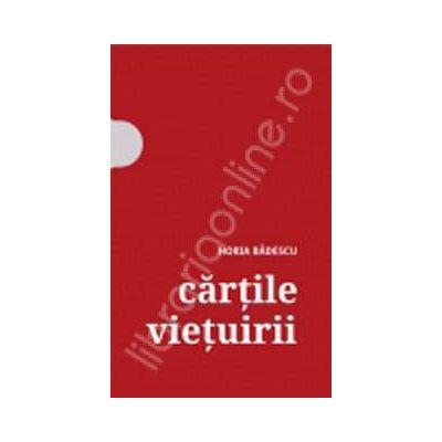 Cartile vietuirii - Horia Badescu (3 volume)