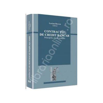 Contractul de credit bancar. Principiile, legea, uzantele