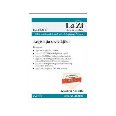 Legislatia societatilor. Actualizat la 5.02.2014 (Cod 534)