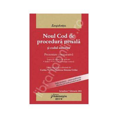 Noul Cod de procedura penala si Codul anterior - prezentare comparativa. Actualizat 7 februarie 2014, cu legea de punere in aplicare, index alfabetic si legislatie conexa