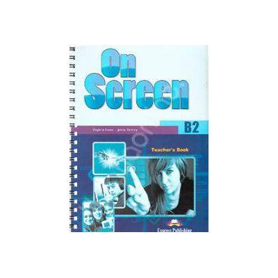 On Screen B2, Teachers Book. Manual profesorului pentru clasa a IX-a