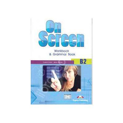 On Screen B2, Workbook and Grammar Book, pentru clasa a IX-a