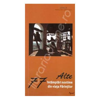 Alte 77 intamplari nostime din viata Parintilor (Romeo Petrasciuc)