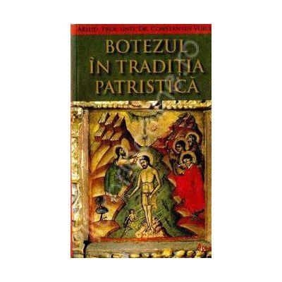 Botezul in traditia patristica (Constantin Voicu)