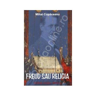 Freud sau religia. Totem. Iluzie. Critica