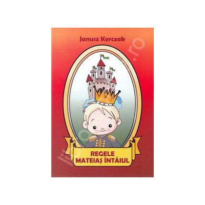Regele Mateias intaiul (Ianusz Korczak)