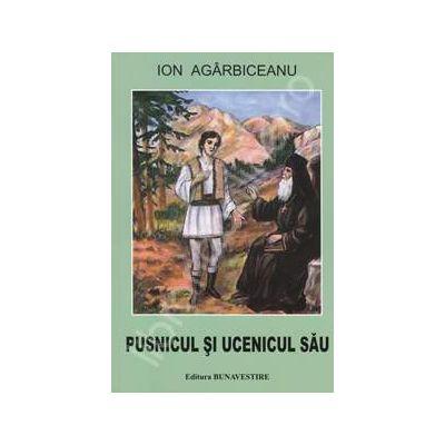 Pusnicul si ucenicul sau (Ion Agarbiceanu)